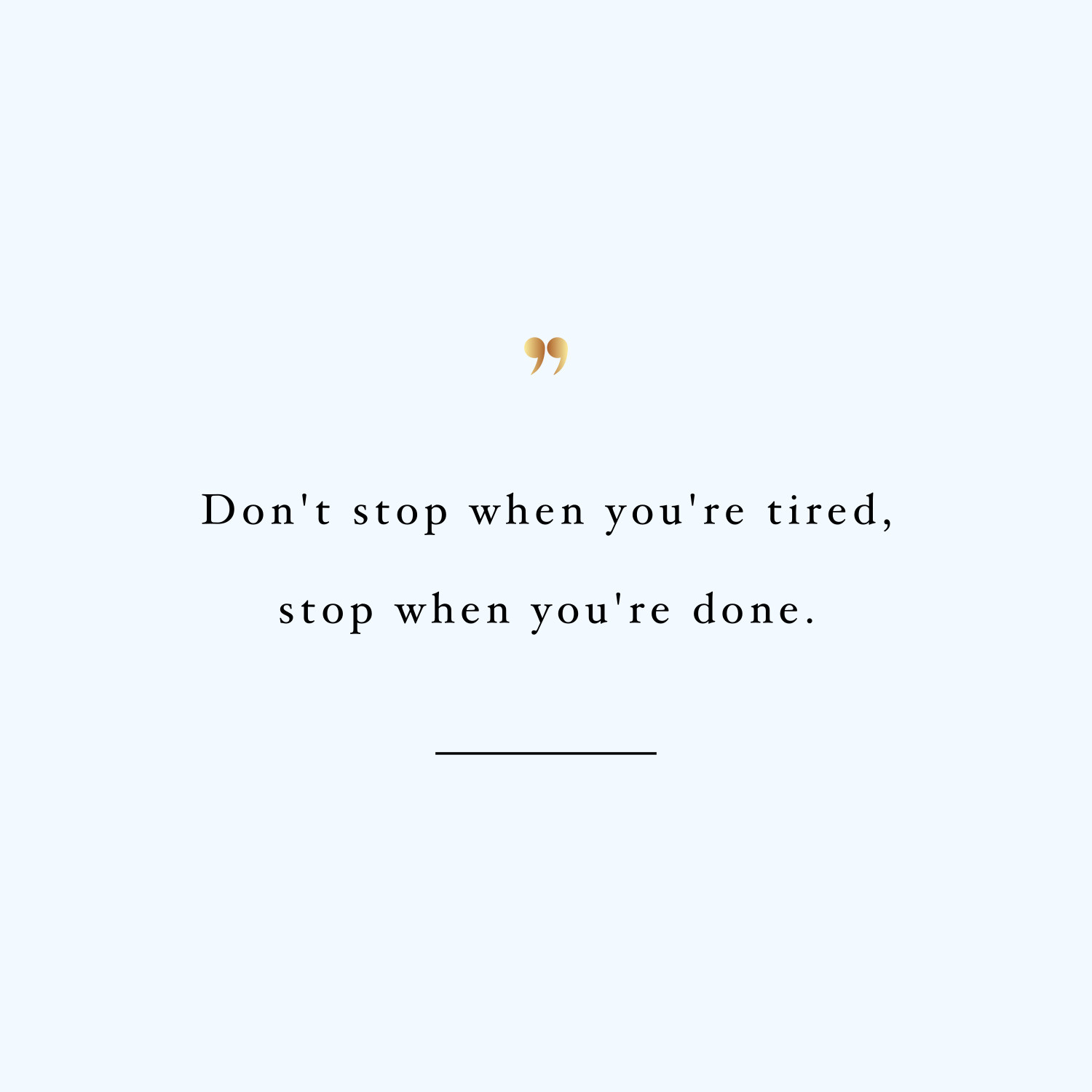 Don't stop! Browse our collection of inspirational training quotes and get instant workout and fitness motivation. Transform positive thoughts into positive actions and get fit, healthy and happy! https://www.spotebi.com/workout-motivation/training-quote-dont-stop/