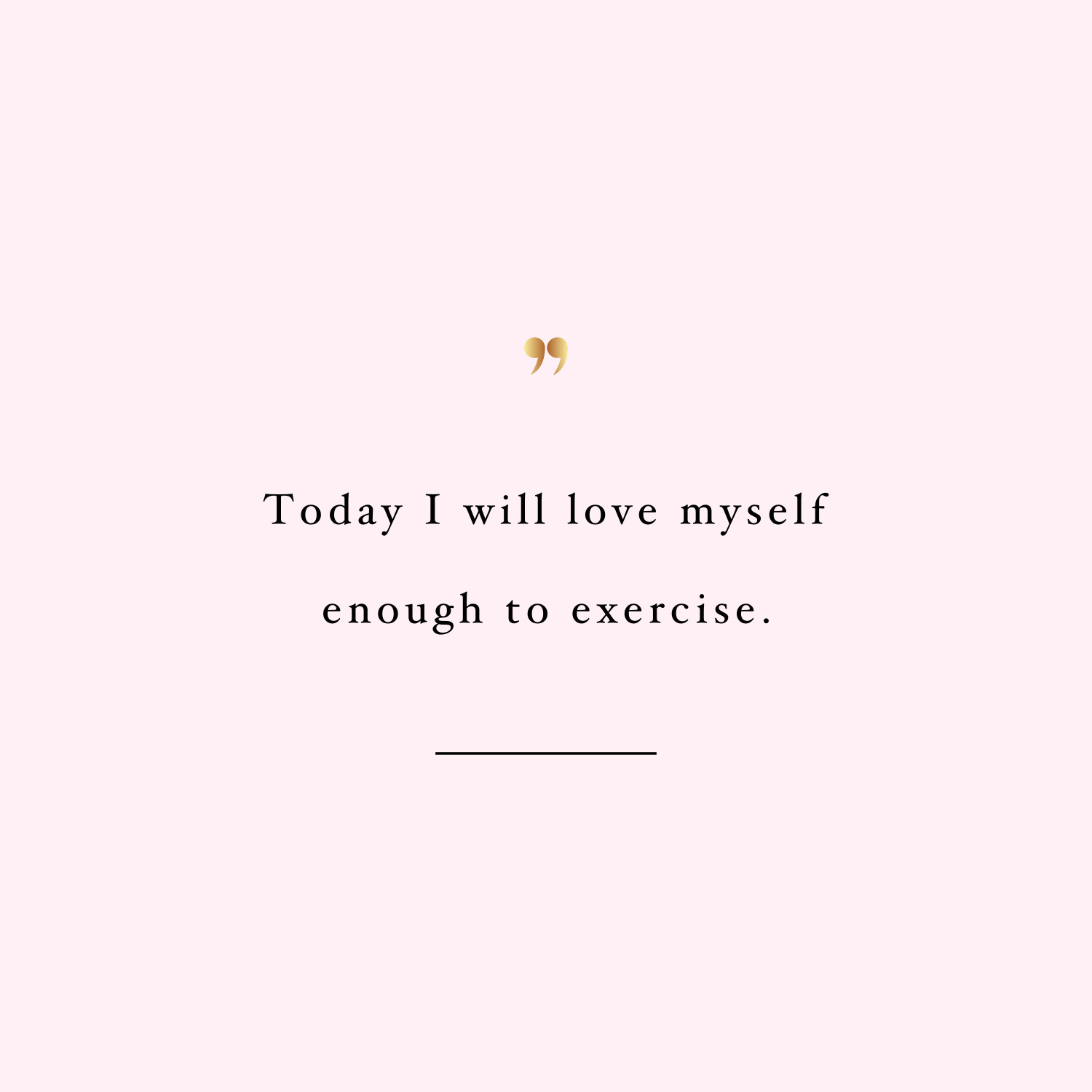 I Love Myself Quotes: Exercise Inspiration