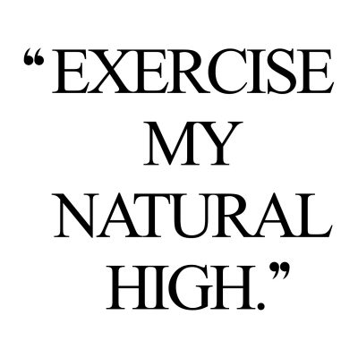 Natural high! Browse our collection of inspirational exercise quotes and get instant fitness and training motivation. Transform positive thoughts into positive actions and get fit, healthy and happy! http://www.spotebi.com/workout-motivation/natural-high-inspirational-exercise-quote/