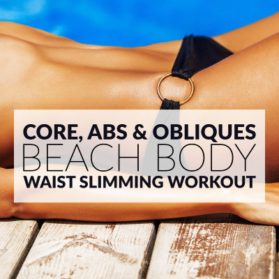 Beach Body Waist Slimming Workout / @spotebi