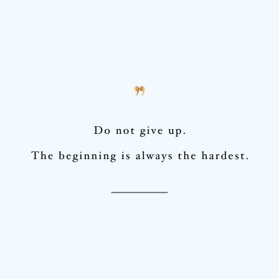 The beginning is the hardest! Browse our collection of inspirational training quotes and get instant exercise and weight loss motivation. Transform positive thoughts into positive actions and get fit, healthy and happy! http://www.spotebi.com/workout-motivation/beginning-is-hardest-inspirational-training-quote/