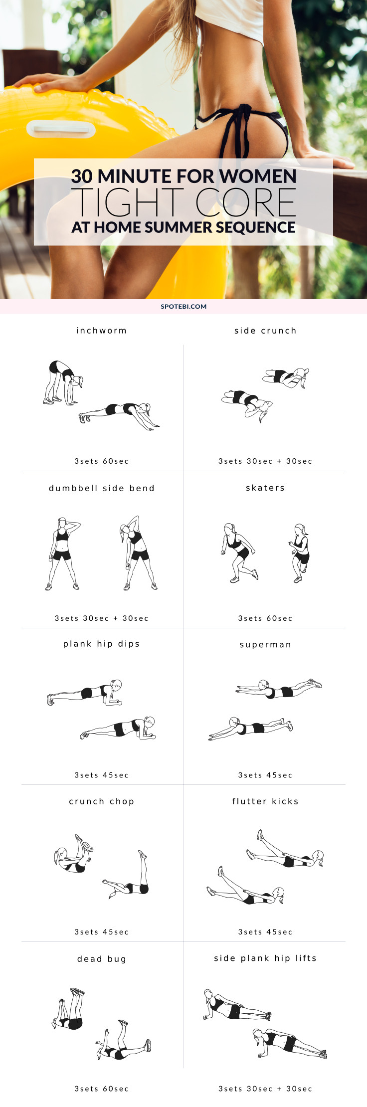 To get a toned belly and a small waist, women need to target all layers of muscles and hit the midsection from different angles. This Tight Core Summer Workout is designed to cinch your waist, strengthen your core and give you a tighter tummy! https://www.spotebi.com/workout-routines/30-minute-tight-core-summer-workout/