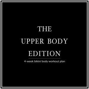 4-Week Bikini Body Workout Plan | Upper Body Edition