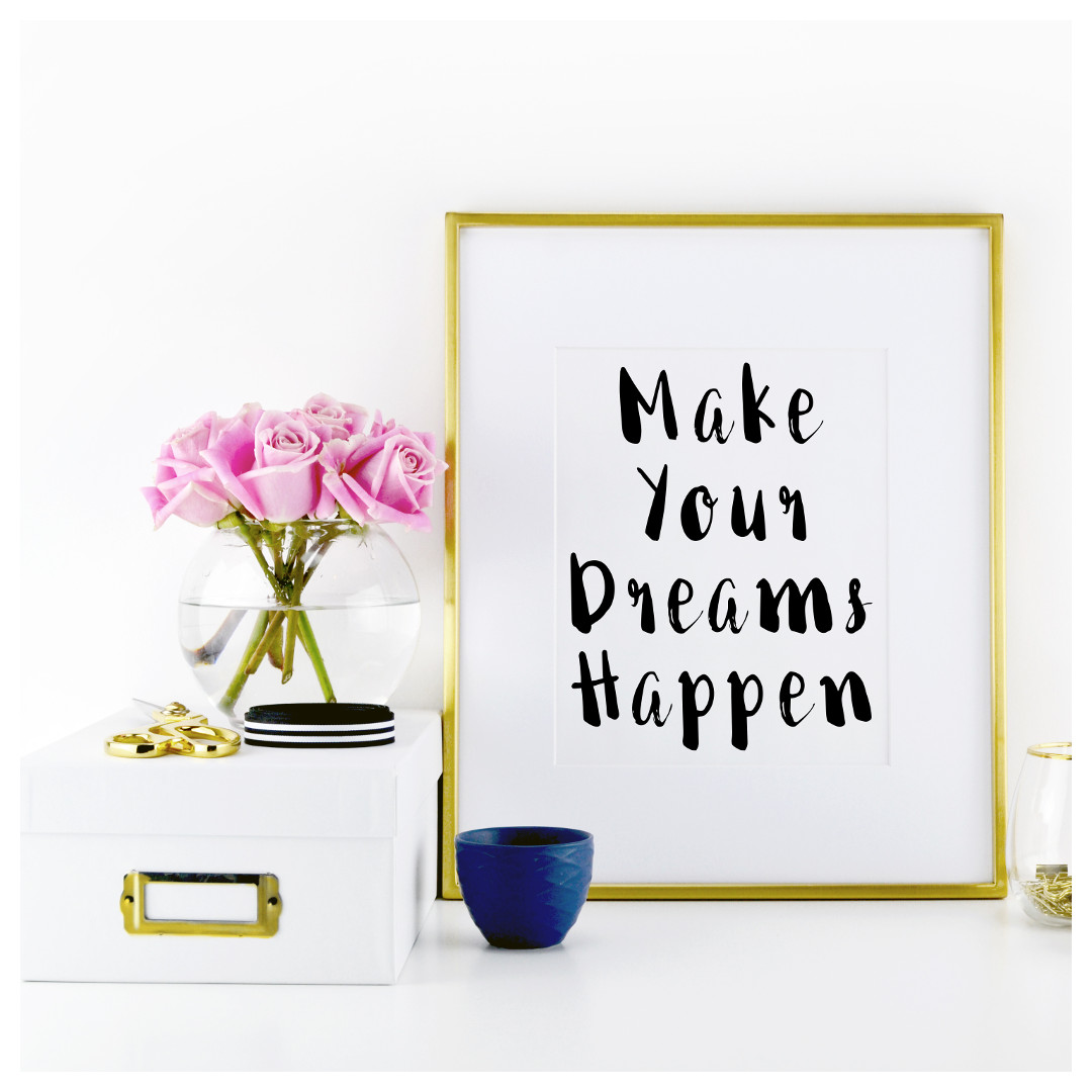 """Print our free motivational quote """"Make your dreams happen"""" and wake up every morning with excitement, enthusiasm, and confidence. https://www.spotebi.com/fitness-freebies/make-your-dreams-happen-motivational-print/"""