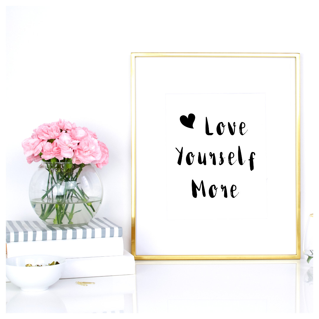 "Print our free motivational quote ""Love yourself more"" and start building a solid foundation for a happy and full life. https://www.spotebi.com/fitness-freebies/love-yourself-more-motivational-print/"