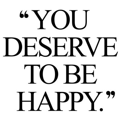 You deserve to be happy! Browse our collection of inspirational health and fitness quotes and get instant exercise and weight loss motivation. Transform positive thoughts into positive actions and get fit, healthy and happy! http://www.spotebi.com/workout-motivation/you-deserve-to-be-happy-exercise-and-weight-loss-motivation-quote/
