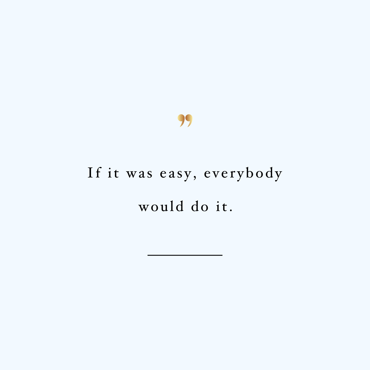 You are not everybody! Browse our collection of motivational health and fitness quotes and get instant exercise and weight loss inspiration. Transform positive thoughts into positive actions and get fit, healthy and happy! https://www.spotebi.com/workout-motivation/you-are-not-everybody-exercise-and-weight-loss-inspiration-quote/