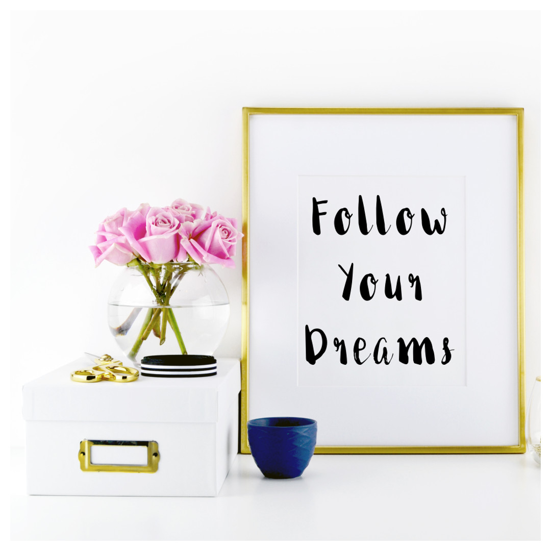 "Print our free motivational quote ""Follow your dreams"" and give your life meaning, direction, and purpose. https://www.spotebi.com/fitness-freebies/follow-your-dreams-motivational-print/"