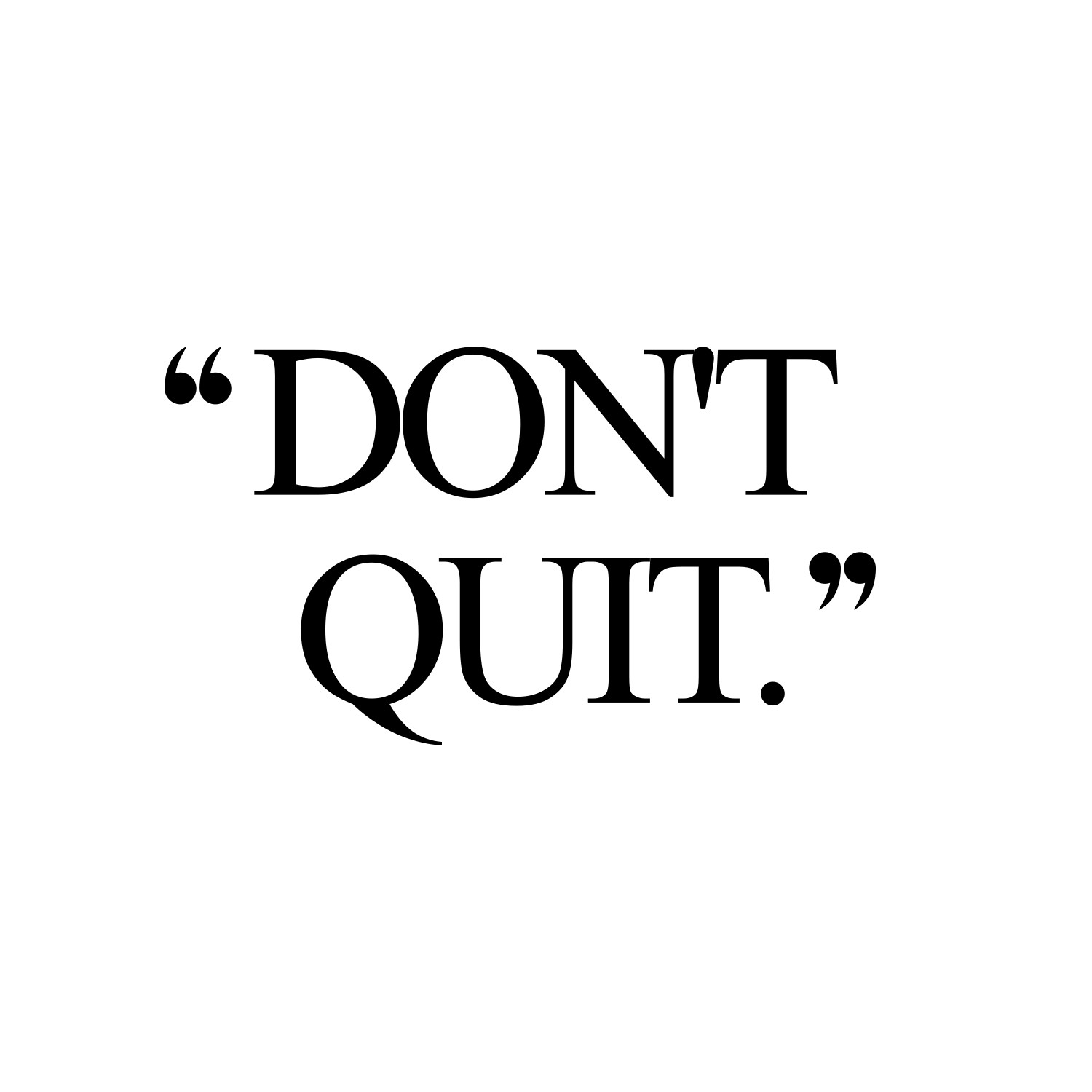 Don T Quit Exercise And Training Inspiration Quote