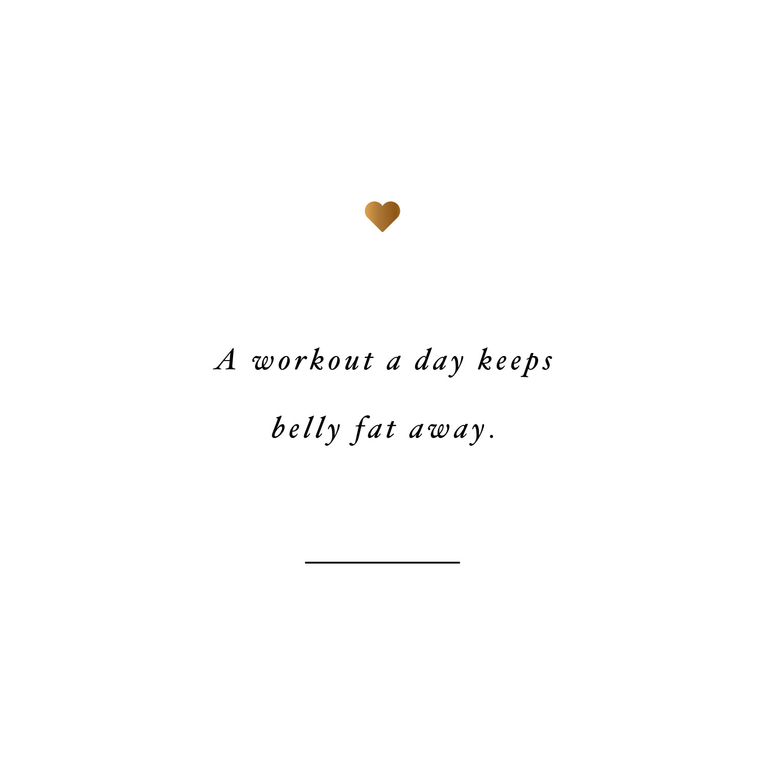 A workout a day keeps belly fat away! Browse our collection of motivational health and weight loss quotes and get instant wellness and fitness inspiration. Transform positive thoughts into positive actions and get fit, healthy and happy! https://www.spotebi.com/workout-motivation/a-workout-a-day-keeps-belly-fat-away/