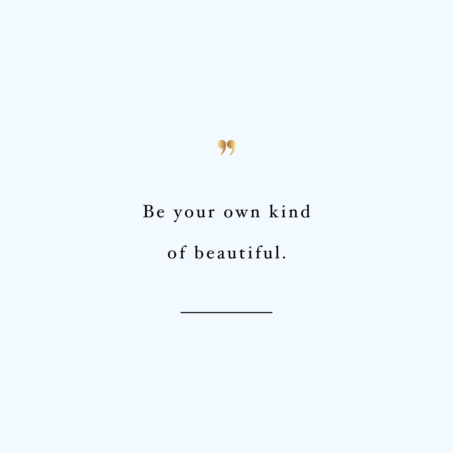Be your own kind of beautiful! Browse our collection of inspirational wellness and fitness quotes and get instant training and weight loss motivation. Transform positive thoughts into positive actions and get fit, healthy and happy! https://www.spotebi.com/workout-motivation/be-your-own-kind-of-beautiful/