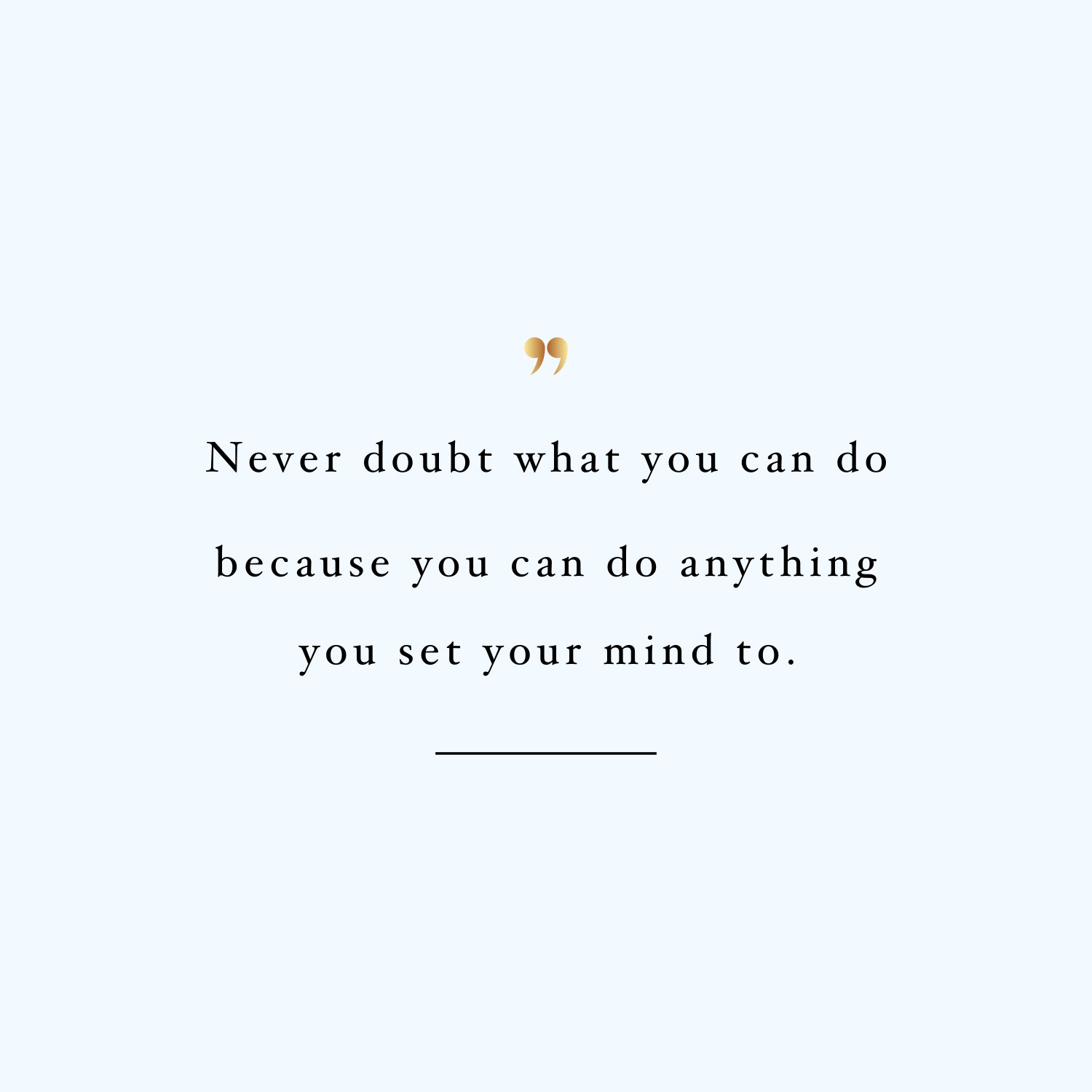 Never doubt what you can do! Browse our collection of inspirational wellness and fitness quotes and get instant training and weight loss motivation. Stay focused and get fit, healthy and happy! https://www.spotebi.com/workout-motivation/never-doubt-what-you-can-do/