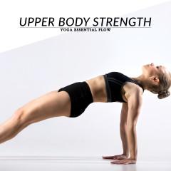 Yoga Essential Flow | Upper Body Strength Sequence / @spotebi