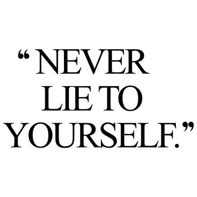 Never Lie To Yourself | Healthy Lifestyle Inspiration / @spotebi