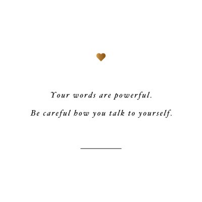 Words Are Powerful | Self Love And Wellness Quote / @spotebi