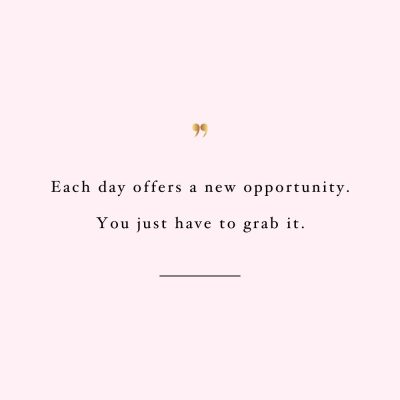 New Day New Opportunity | Motivational Self-Love Quote / @spotebi