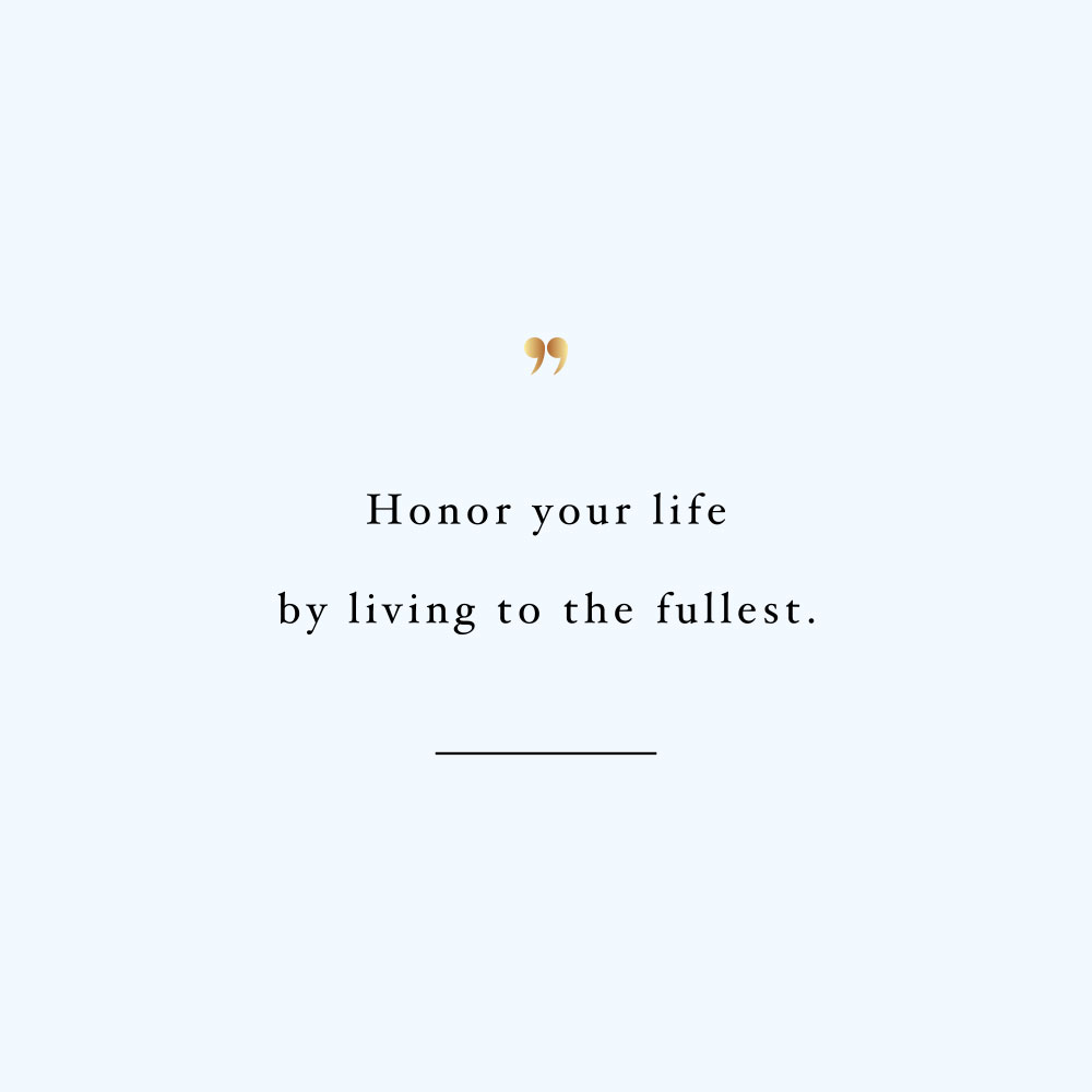 Honor your life! Browse our collection of inspirational training and healthy eating quotes and get instant fitness and wellness motivation. Stay focused and get fit, healthy and happy! https://www.spotebi.com/workout-motivation/honor-your-life/