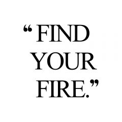 Find Your Fire | Self-Love Inspiration / @spotebi