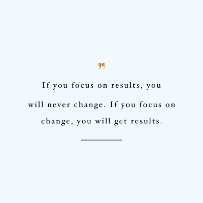 Focus On Change | Self-Love And Fitness Motivational Quote / @spotebi