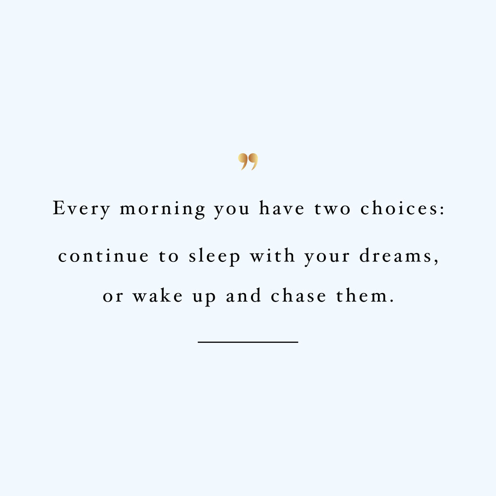 Chase your dreams! Browse our collection of motivational fitness and wellness quotes and get instant weight loss and healthy lifestyle inspiration. Stay focused and get fit, healthy and happy! https://www.spotebi.com/workout-motivation/chase-your-dreams/
