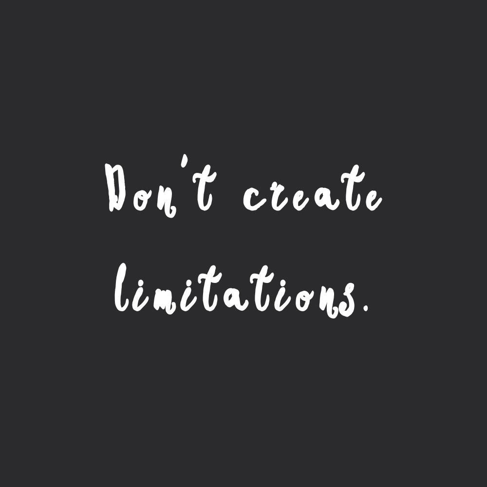 Don't create limitations! Browse our collection of motivational fitness and healthy lifestyle quotes and get instant training and healthy eating inspiration. Stay focused and get fit, healthy and happy! https://www.spotebi.com/workout-motivation/never-create-limitations/