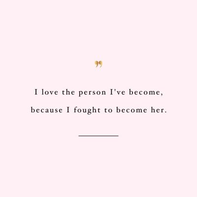 Love The Person You Are Becoming | Wellness And Healthy Lifestyle Inspirational Quote / @spotebi