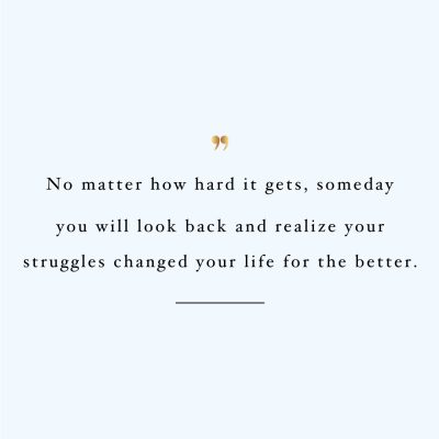 Your Struggles Will Change Your Life | Wellness And Healthy Lifestyle Inspiration Quote / @spotebi