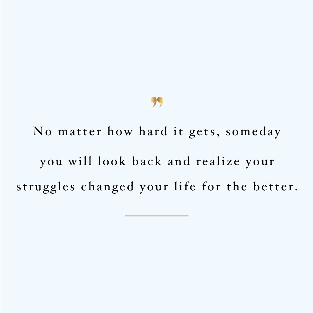 Your struggles will change your life! Browse our collection of motivational health and fitness quotes and get instant wellness and healthy lifestyle inspiration. Stay focused and get fit, healthy and happy! https://www.spotebi.com/workout-motivation/your-struggles-will-change-your-life/