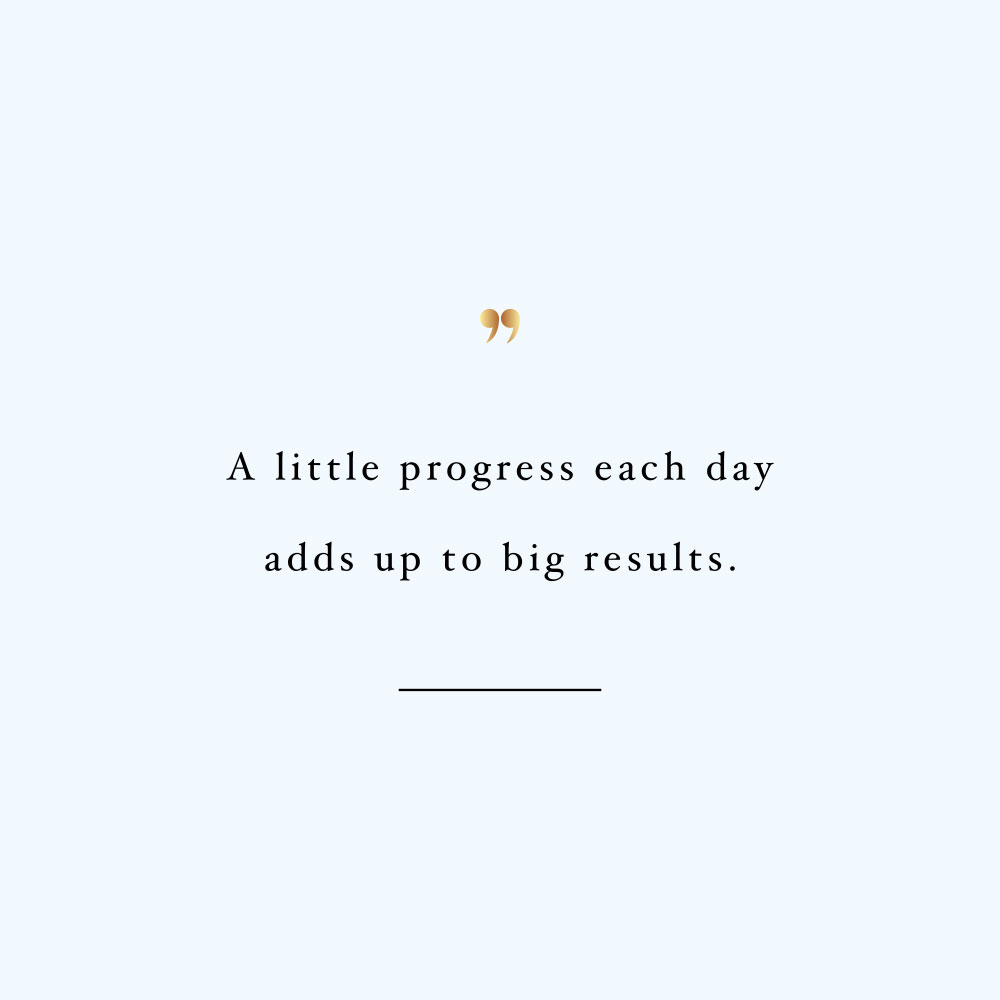 A little progress each day! Browse our collection of inspirational health and fitness quotes and get instant wellness and healthy lifestyle motivation. Stay focused and get fit, healthy and happy! https://www.spotebi.com/workout-motivation/a-little-progress-each-day/