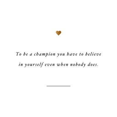 Be A Champion | Motivational Self-Love And Exercise Quote / @spotebi