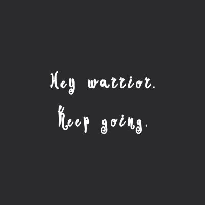 Keep Going, Warrior | Self-Love And Exercise Motivational Quote / @spotebi