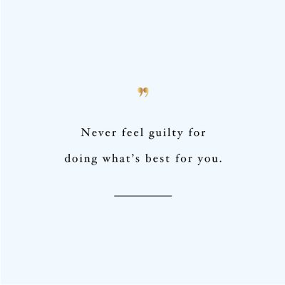 Never Feel Guilty | Self-Love And Exercise Quote / @spotebi