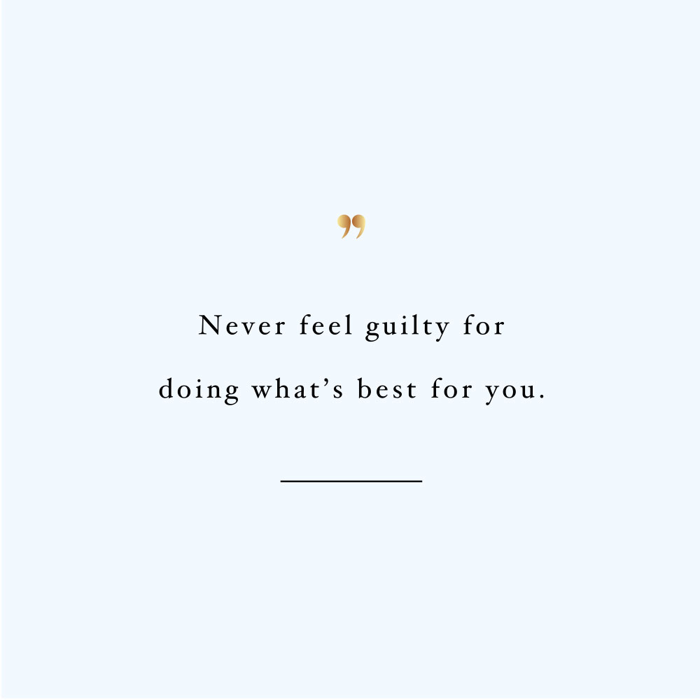 Never feel guilty! Browse our collection of motivational self-love and exercise quotes and get instant fitness and healthy lifestyle inspiration. Stay focused and get fit, healthy and happy! https://www.spotebi.com/workout-motivation/never-feel-guilty/