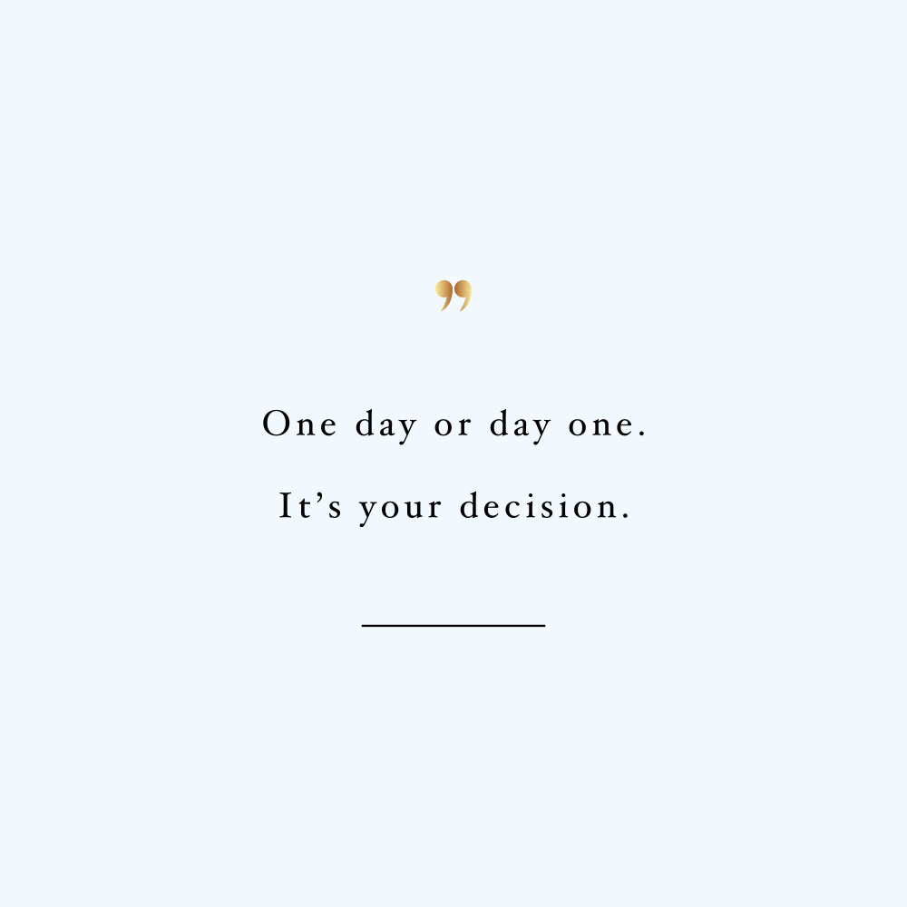 One day, day one! Browse our collection of inspirational self-love and wellness quotes and get instant fitness and healthy lifestyle motivation. Stay focused and get fit, healthy and happy! https://www.spotebi.com/workout-motivation/one-day-day-one/