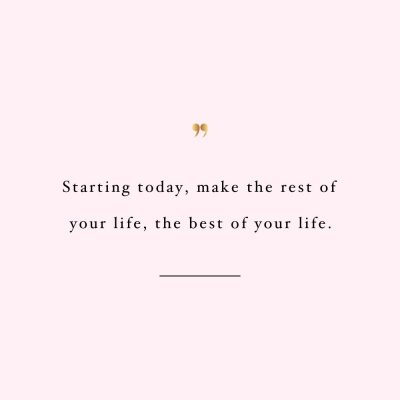 The Best Of Your Life | Inspirational Fitness And Self-Love Quote / @spotebi