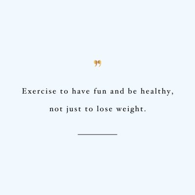 Exercise To Have Fun | Fitness And Training Quote / @spotebi