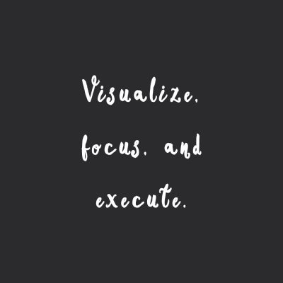 Visualize, Focus, And Execute | Wellness And Exercise Quote / @spotebi