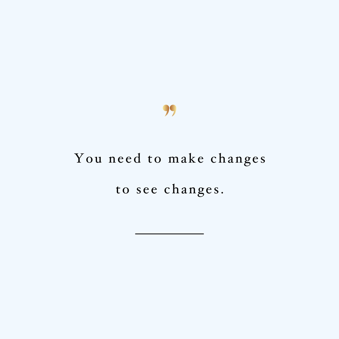 Make changes to see changes! Browse our collection of motivational exercise and healthy lifestyle quotes and get instant fitness and self-care inspiration. Stay focused and get fit, healthy and happy! https://www.spotebi.com/workout-motivation/make-changes-to-see-changes/