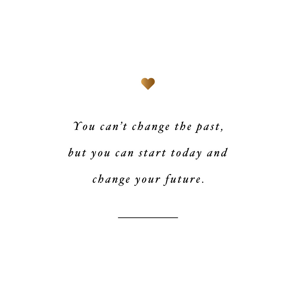 Change your future! Browse our collection of exercise and healthy lifestyle motivation quotes and get instant fitness and self-care inspiration. Stay focused and get fit, healthy and happy! https://www.spotebi.com/workout-motivation/change-your-future/