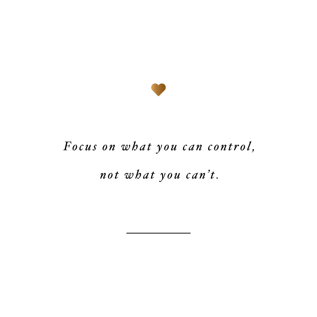 Focus on what you can control! Browse our collection of motivational fitness and health quotes and get instant exercise and self-care inspiration. Stay focused and get fit, healthy and happy! https://www.spotebi.com/workout-motivation/focus-on-what-you-can-control/