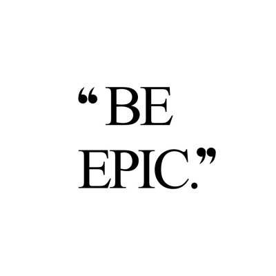 Be Epic | Motivational Fitness And Health Quote / @spotebi