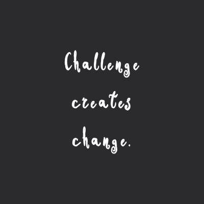 Challenge Creates Change | Fitness And Health Inspiration Quote / @spotebi
