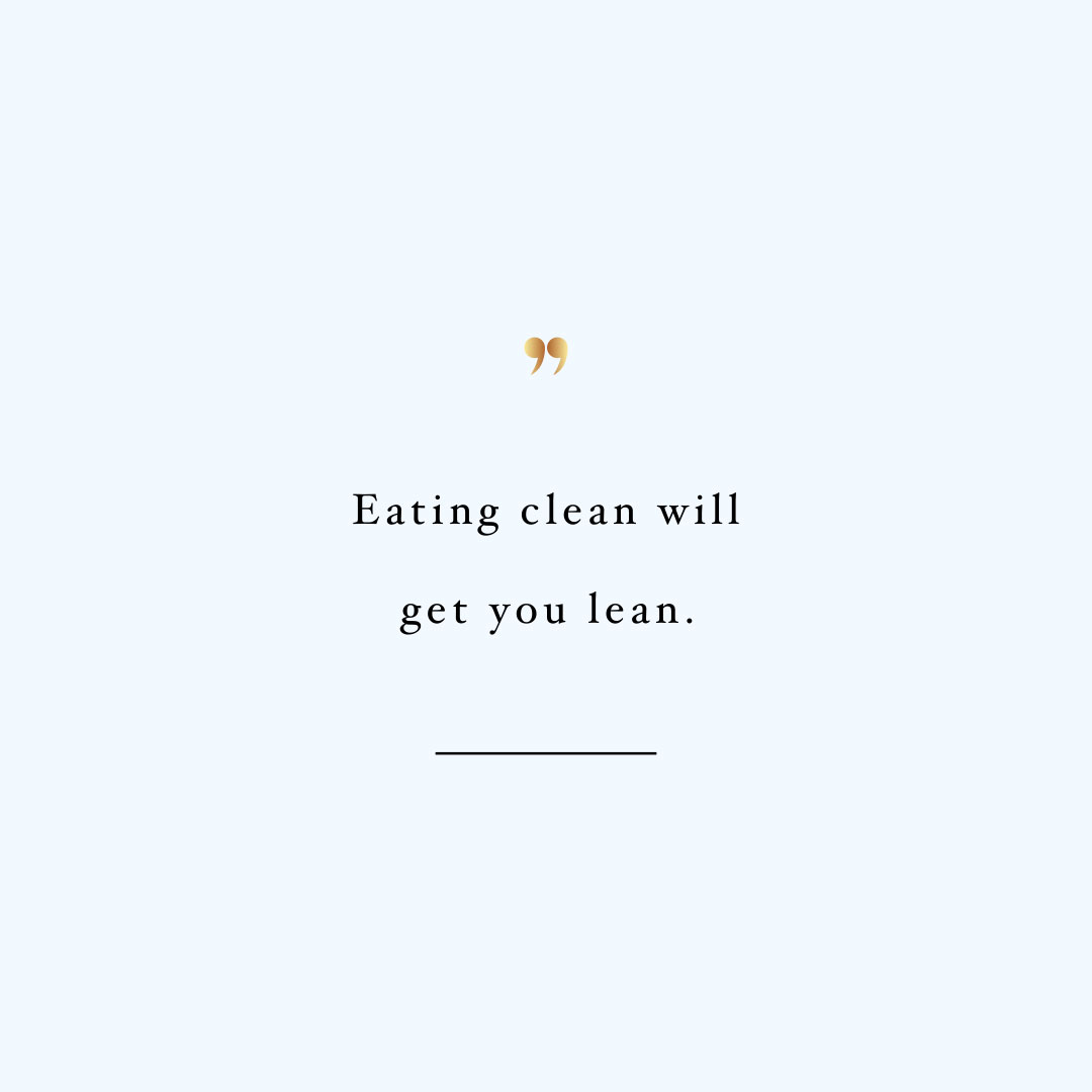 Clean equals lean! Browse our collection of inspirational exercise and self-care quotes and get instant fitness and health motivation. Stay focused and get fit, healthy and happy! https://www.spotebi.com/workout-motivation/clean-equals-lean/