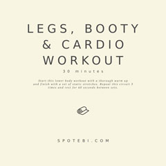 Legs, Booty And Cardio Bodyweight Workout / @spotebi