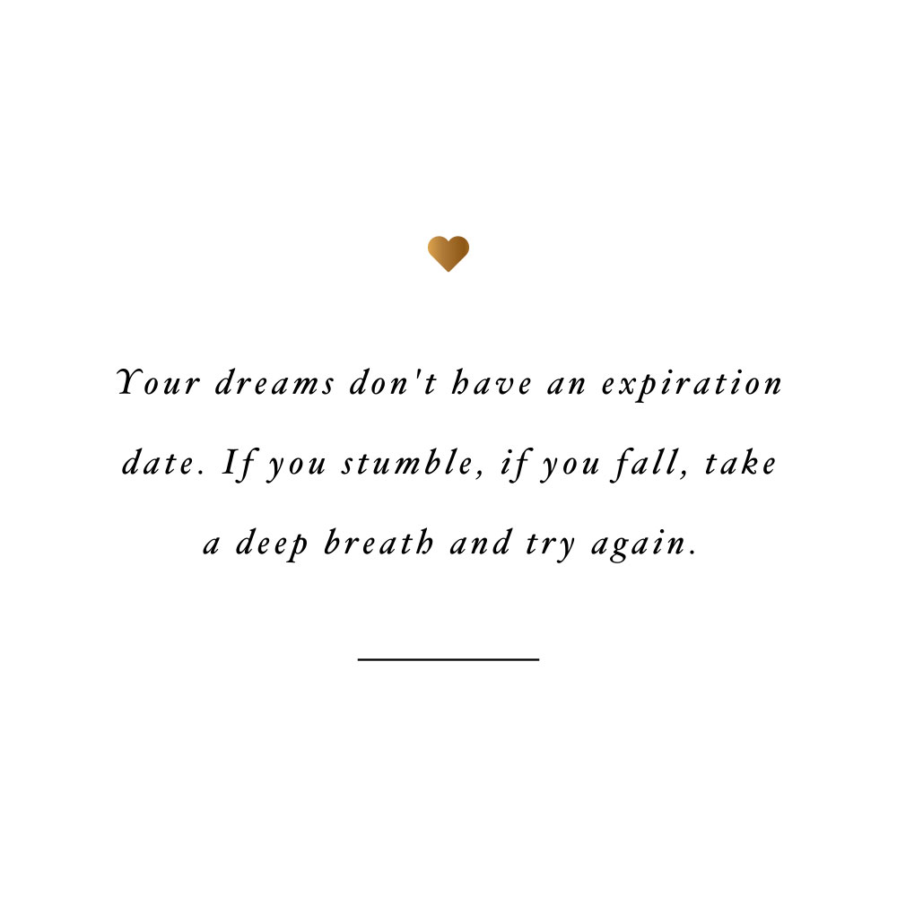 Dreams don't expire! Browse our collection of motivational fitness and exercise quotes and get instant health and self-care inspiration. Stay focused and get fit, healthy, and happy! https://www.spotebi.com/workout-motivation/dreams-dont-expire/