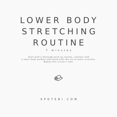 Improve your flexibility with this lower body stretching routine. Leg, hip and glute stretches to decrease your risk of injuries and relax your muscles. https://www.spotebi.com/workout-routines/lower-body-stretching-routine/